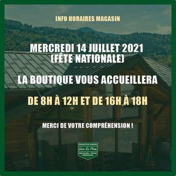 Demain Mercredi 14 juillet (fête nationale), la boutique sera ouverte toute la journée et fermera exceptionnellement ses portes à 18h, merci de votre compréhension.